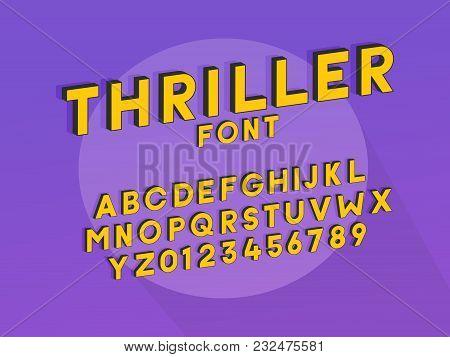 Thriller Font Typeface. Vector Design Unique Font With Cartoon Show Effect