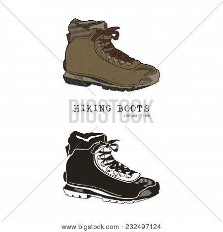 Vintage Hand Drawn Travel Boots In Retro Color And Monochrome Style. Hiking Footwear Label, Grunge T