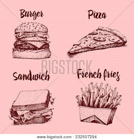Cooking Collection, Fast Food. Pizza And Burger, French Fries, Chicken And Sandwich. Engraved Hand D