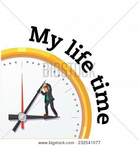 My Life Time Man In Clock Background Vector Image
