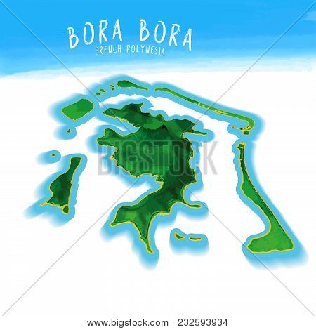 3d Island Map Of Bora Bora Detailed Vector Illustration. Isolated Concept For Infographic And Market
