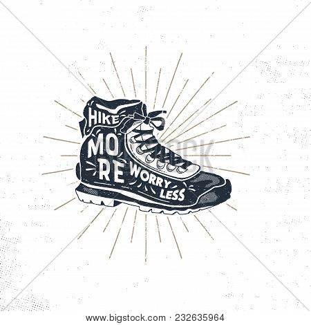 Vintage Hand Drawn Hiking Boots. Footwear T Shirt Design. Wanderlust Thematic Tee Graphics. Typograp