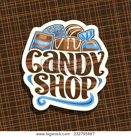 Vector Logo For Candy Shop, Cut Paper Signage With Pile Of Swiss Praline, Belgian Chocolate Bonbon,