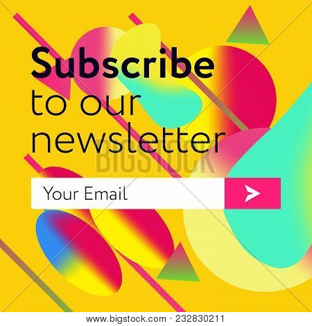 Subscribe To Our News Letter Form. Liquid Colors And Form Abstract Background. Vector Illustration U