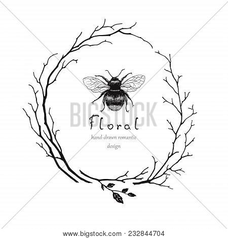 Hand Drawn Wreath Of Dry Branches And Bee. Vector Floral Illustration In Vintage Style.