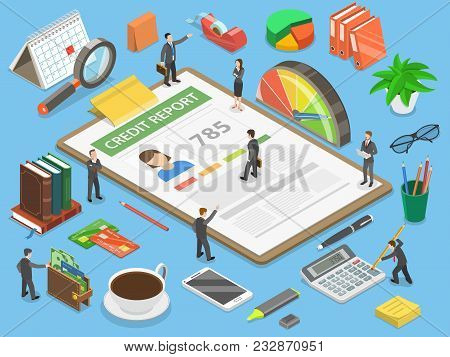 Credit Report, Flat Isometric Vector Concept Of Personal Credit Score Information And Financial Rati