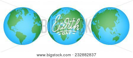 Earth Day. Illustration For Earth Day Celebration With Earth Globes And Lettering.