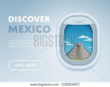 Discover Mexico. Traveling The World By Plane. Tourism And Vacation Theme. Attraction Of Airplane Wi