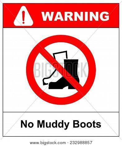No Muddy Boots Symbol. Rain Boots Prohibition Sign. Red Warning Prohibition Icon. Vector Illustratio