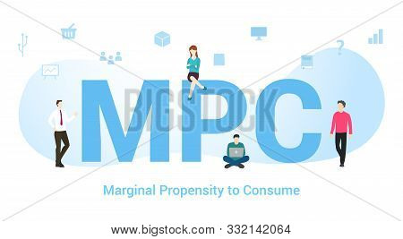 Mpc Marginal Propensity To Consume Concept With Big Word Or Text And Team People With Modern Flat St