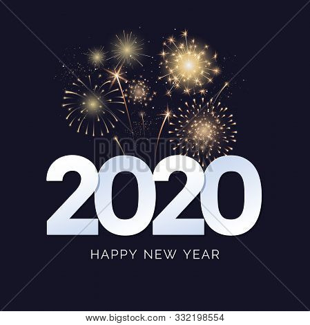 Happy New Year 2020 Greeting Card Design. 2020 Text With Festive Fireworks Explosions Isolated On Da