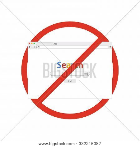 Browser Window With Search In Prohibition Sign. Browser Banned. Prohibited Ban Stop Symbol.