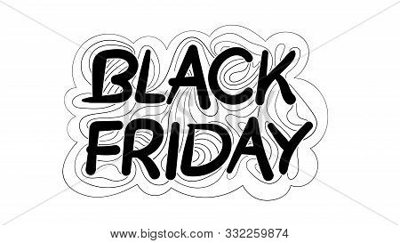 Vector Illustration Of A Black Friday Sale Sign Made Of Handwritten Text With Graphic Elements