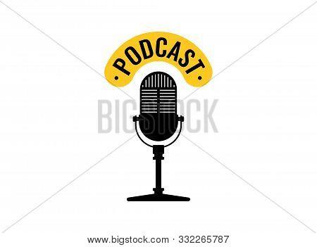 Studio Table Vintage Retro Microphone Podcast Emblem. Live Broadcast Webcast Audio Record Symbol. Ra