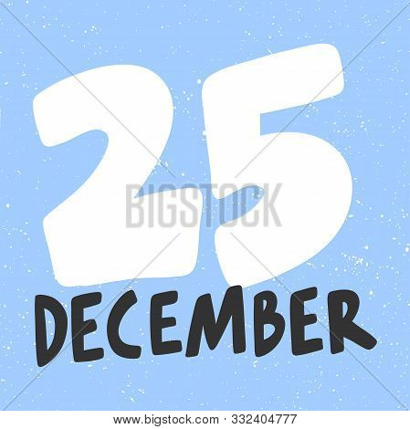 25 December. Merry Christmas And Happy New Year. Season Winter Vector Hand Drawn Illustration Sticke