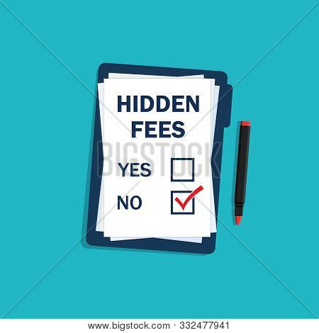 No Hidden Fees Text On Clipboard. Ceck Mark Lack Of Fees. Excessive Fee No. Anti Corruption Concept
