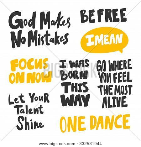 God, makes, no, mistakes, mean, free, focus, way, dance, song, shine, talent, feel, alive. Vector hand drawn illustration collection set with cartoon lettering. poster