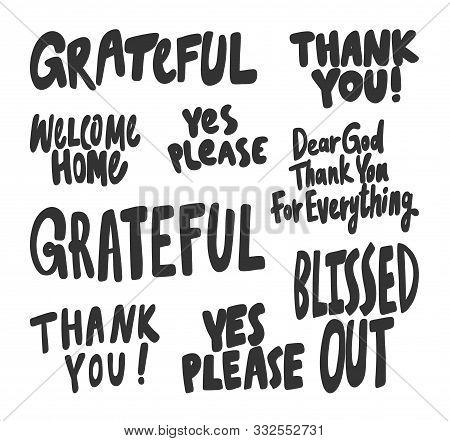 Grateful, Blissed, Out, Thank, You, Please, Yes, Welcome, Home. Vector Hand Drawn Illustration Colle