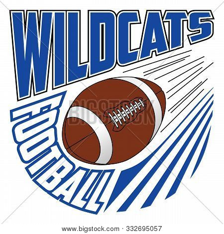 Wildcats Football Team Design Is A Sports Design Template That Includes Graphic Text And A Flying Ba