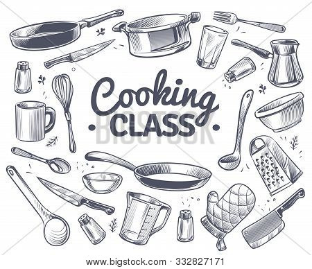 Cooking Class. Sketch Kitchen Tool, Kitchenware. Soup Pan, Knife And Fork, Spoon And Grater Chef Ute