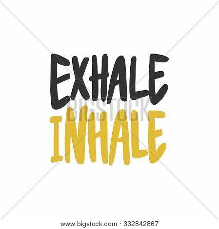 Exhale, Inhale. Sticker For Social Media Content. Vector Hand Drawn Illustration Design.
