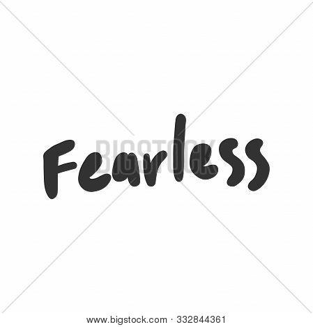 Fearless. Sticker For Social Media Content. Vector Hand Drawn Illustration Design.