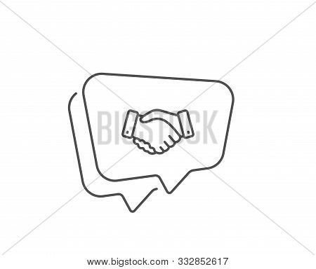 Employees Handshake Line Icon. Chat Bubble Design. Hand Gesture Sign. Business Deal Palm Symbol. Out