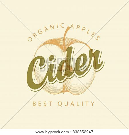 Vector Label For Apple Cider With A Realistic Image Of Half An Apple And Calligraphic Inscription On