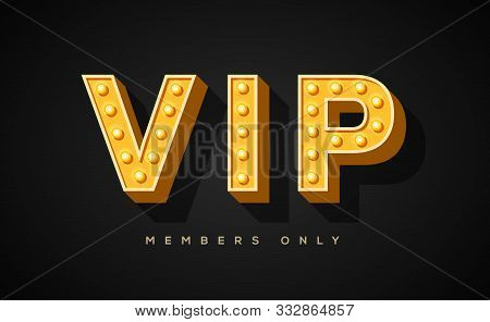 Vip Only Vector Banner Template. Stylish Golden Letters With Lightbulb Decor On Black Background. Li