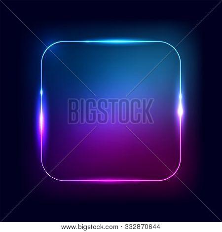 Neon Frame. Rectangle Or Square Shape Glow Border On The Black Background. Vector Illustration For N