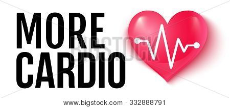 Vector Illustration Of A Pink Heart With Pulse And Text More Cardio. Heart And Pulse. Cardio Heart F