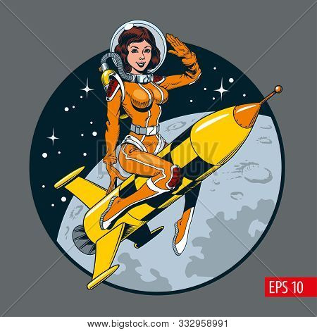 A Vintage Comic Style Pin Up Sexy Astronaut Woman In Space Suit And Helmet Riding A Rocket. Vector I