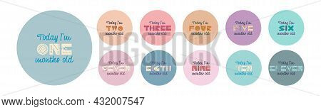 Set Of Vector Lettering Stickers Today I'm 1, 2, 3, 4, 5, 6, 7, 8, 9, 10, 11, 12 Months Old. Happy B