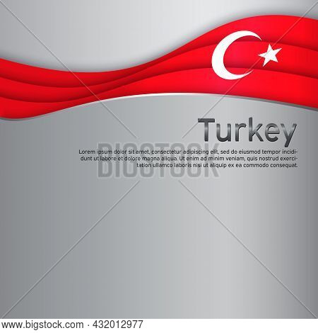 Abstract Waving Turkey Flag. Creative Metal Background For The Design Of Patriotic Turkish Holiday C