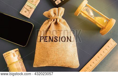 A Bag With Money And The Word Pension. Pension Payments. Help From The State. Accumulation And Savin