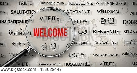 Magnifying Glass With Word Of Welcome In Different Language On Paper With World Map Background. Word
