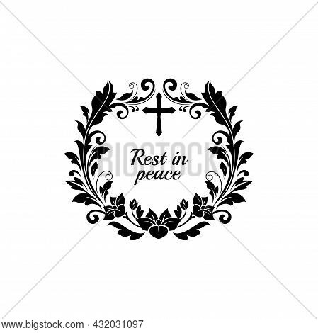 Funeral Card, Vector Vintage Condolence Floral Wreath With Flowers, Cross And Flourishes. Obituary T