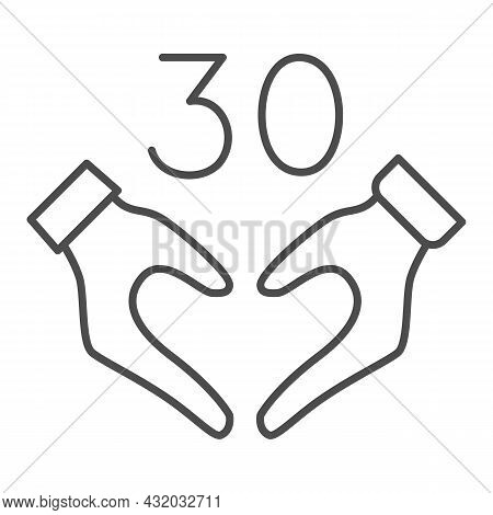 Hands In Heart Shape And Number 30 Thin Line Icon, Dating And Relationship Concept, Thirty Vector Si