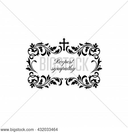 Funeral Obituary Flowers Wreath And Condolence Ribbon, Death Floral Frame, Vector Black Border. Fune