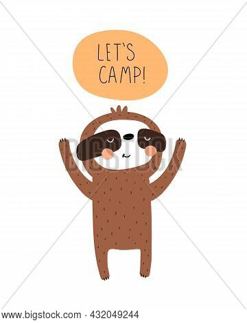 Lets Camp. Cartoon Sloth, Hand Drawing Lettering. Flat Style, Colorful Vector For Kids. Baby Design