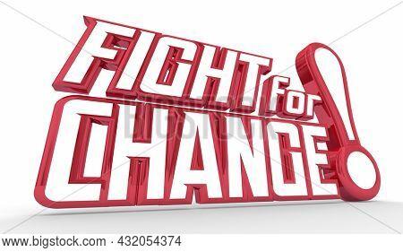 Fight for Change Cause Protest Demand Action Revolution Words 3d Illustration