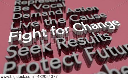 Fight for Change Demand Action Live Cause Revolution 3d Illustration