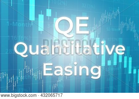Qe - Financial Term. Monetary Policy Of Quantitative Easing By Central Banks. Text On Blue Finance B