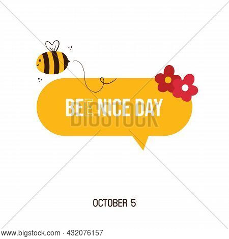 National Be Nice Day, Greeting Card, Illustration With Cute Cartoon Style Bee Character, Flowers And
