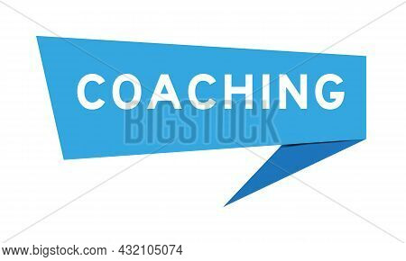 Blue Color Speech Banner With Word Coaching On White Background