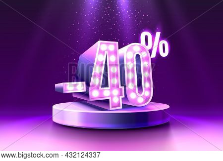 40 Off. Discount Creative Composition. 3d Sale Symbol, Neon Podium Gift Box. Sale Banner And Poster.