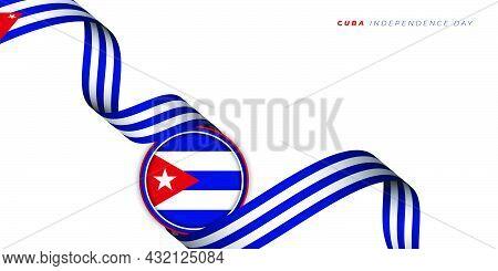 Waving Cuba Ribbon Flag With Cuba Circle Flag Vector Illustration. Cuba Independence Day Design. Goo
