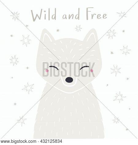 Cute Cartoon Arctic Fox Portrait, Quote Wild And Free, Stars. Hand Drawn Vector Illustration. Winter