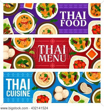 Thai Cuisine Food Dishes And Meals, Thailand Restaurant Dinner And Lunch Menu Banners, Vector. Thai