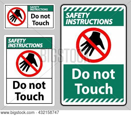 Safety Instructions Sign Do Not Touch And Please Do Not Touch